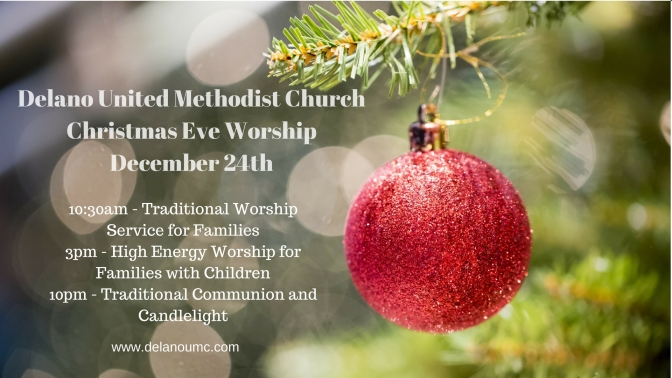 Delano United Methodist Church Christmas Eve Worship December 24, 2017