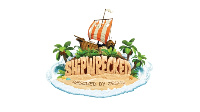 REGISTER TODAY FOR SHIPWRECKED VACATION BIBLE SCHOOL (July 29-Aug 1st, 6-8pm)